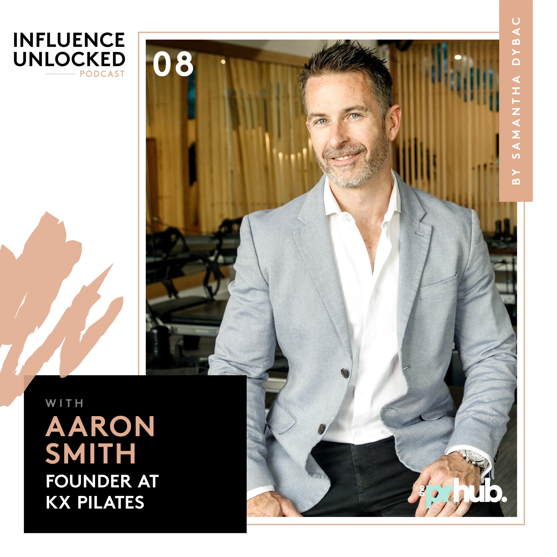 influence-unlocked-podcast-aaron-smith-kx-pilates-employee-terrible